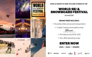 Dose.ca – WSSF 2019 – World Ski & Snowboard Festival – Win a trip for 2 to Vancouver valued at $3,000