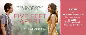 Landmark Cinemas Canada – Five Feet Apart – Win a grand prize pack valued at $270 CDN OR a minor prize pack valued at $70
