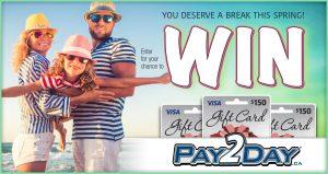 Pay2Day – Win a pre-paid VISA card valued at $150 CDN