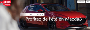 TVA & Journal de Quebec – The Mobilis Corporation – Win a 2019 Mazda M3 AWD valued at $10,000