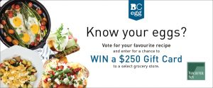 The BC Egg Marketing Board – Win a $250 gift card