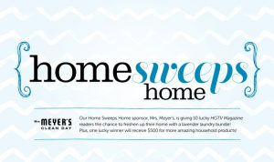 HGTV Magazine – Home Sweeps Home – Win a grand prize of $500 worth of household products OR 1 of 10 minor prizes