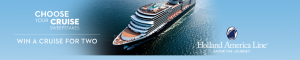 Holland America Line – Win a 7-day cruise for 2  valued at $4,770 CAD