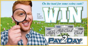 Pay2Day – Win a prepaid Visa gift card valued at $150