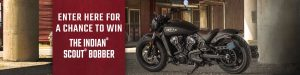Polaris Industries – Win an Indian Scout Bobber valued at $12,499 MSRP