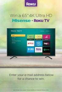 Roku – Win a Hisense Roku TV 65″ 4k UHD valued at $999