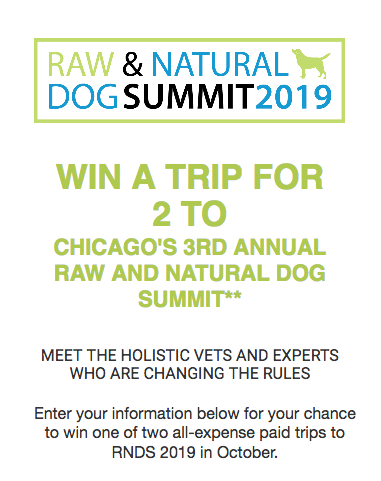 Dogs Naturally Magazine – Win 1 of 2 all expense paid trips to Chicago