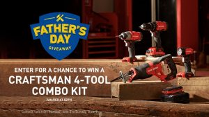 Lowe's – Father's Day – Win a Craftsman Tool Cordless Combo Kit
