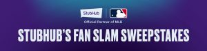 MLB – The Stubhub Fan Slam – Win 4 tickets to a Major League Baseball 2019 regular season game