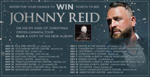 "Canada.com – Win 1 of 21 prizes of double tickets to see Johnny Reid live concert PLUS a copy of the album ""My Kind of Christmas"""