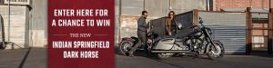 Indian Motorcycle – Win an Indian Springfield Dark Horse