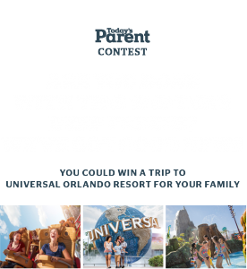 Today's Parent – Win a trip for 4 to Universal Orlando Resort in Orlando, Florida
