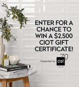 House & Home – Win a $2,500 Ciot Gift Card
