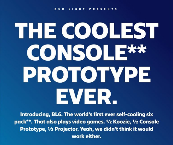 Bud Light BL6  – Win a Bud Light BL6 Prototype Gaming Console valued at $500