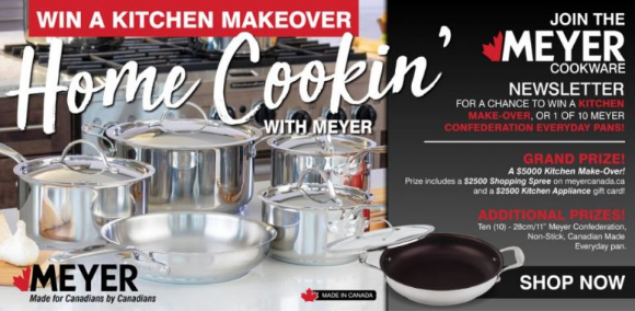 Canada.com and Meyer Home Cookin'  – Win a $5,000 kitchen makeover and more