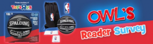 """OWL's Reader Survey  – Win an NBA prize pack courtesy of Toys""""R""""Us"""