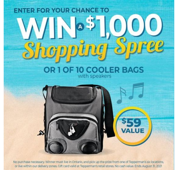 Tepperman's Shopping Spree  – Win a $1,000 Gift Card or 1 of 10 Cooler Bags with Speakers